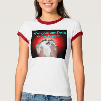 Scared Kitty <<Put Your Own Funny Saying Here!>> Shirt