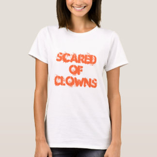Scared Of Clowns T-Shirt