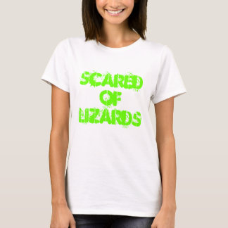 Scared Of Lizards T-Shirt