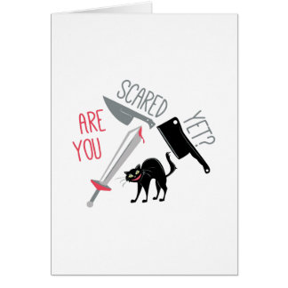 Scared Yet Card
