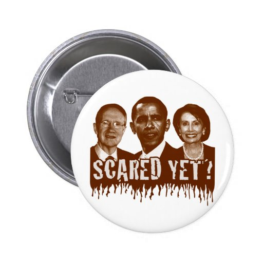 Scared Yet? Pinback Button