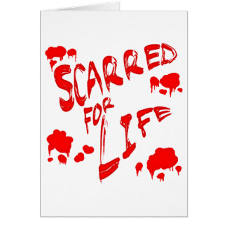 Scarred For Life Greeting Card