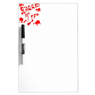 Scarred For Life Dry-Erase Board