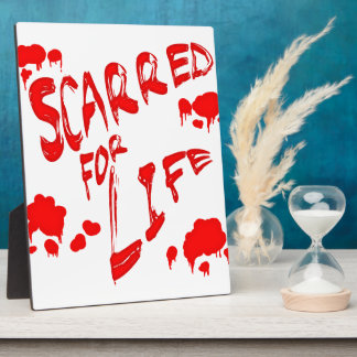 Scarred For Life Plaque