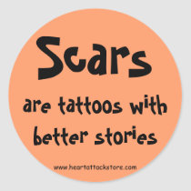 Scars are tattoos with a better story classic round sticker