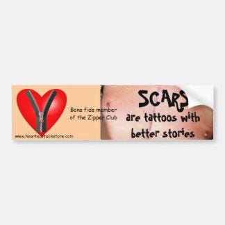 Scars are tattoos with better stories bumper sticker