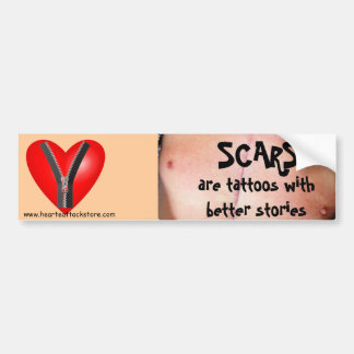 Scars are tattoos with better stories car bumper sticker