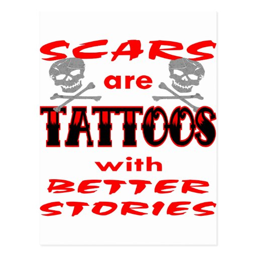 Scars Are Tattoos With Better Stories Postcards