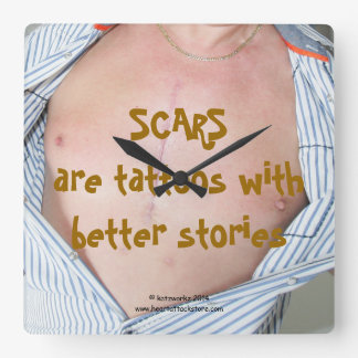 Scars are tattoos with better stories square wall clock