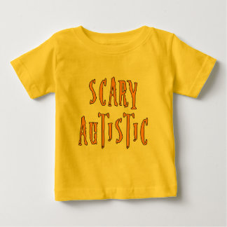 Scary Autistic Infant T-Shirts