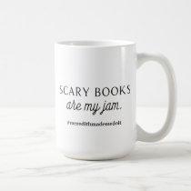 Scary books are my jam mug. coffee mug