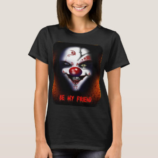 Scary Clown - Be My Friend Ladies T-Shirt