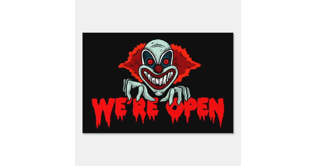 Scary Clown We Re Open Halloween Yard Sign Zazzle Com
