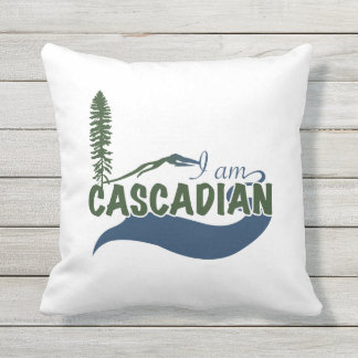 """Scenery """"I am Cascadian ARE YOU?"""" Pillow"""