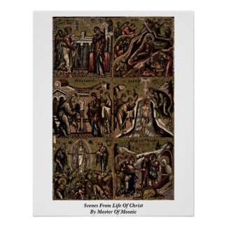 Scenes From Life Of Christ By Master Of Mosaic Poster
