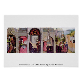 Scenes From Life Of St.Bertin By Simon Marmion Poster