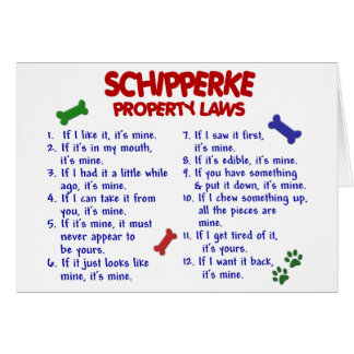 SCHIPPERKE Property Laws 2 Card