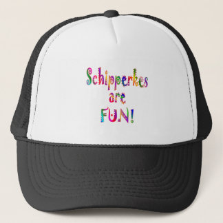 Schipperkes are Fun Trucker Hat