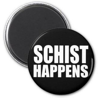 Schist Happens 2 Inch Round Magnet