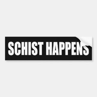 Schist Happens Bumper Sticker