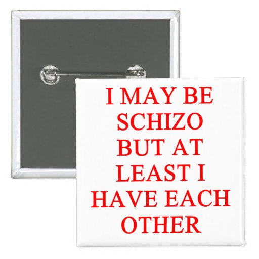 schizo joke pins
