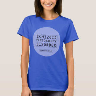 Schizoid Personality Disorder T-Shirt