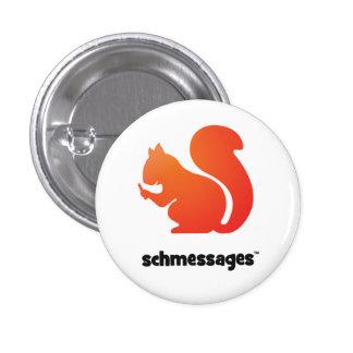 Schmessages Buttons! 1 Inch Round Button