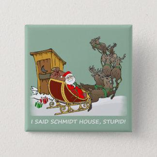 Schmidt House Funny Christmas Button