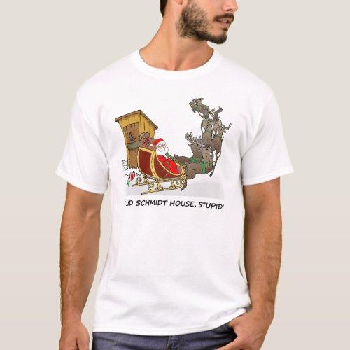 Schmidt House Funny Christmas T_Shirt