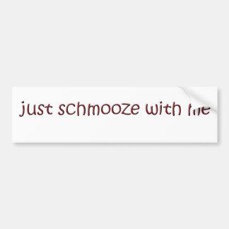 schmooze bumper sticker