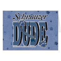 Schnauzer DUDE Greeting Card