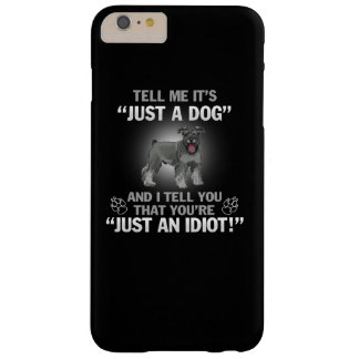 SCHNAUZER - Its Not Just A Dog! Barely There iPhone 6 Plus Case