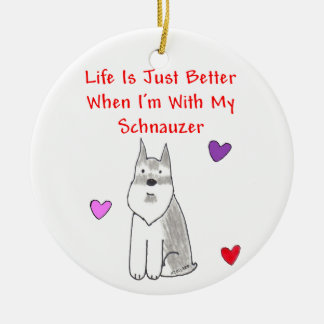 Schnauzer Life Is Just Better Ornament