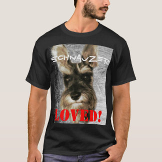 Schnauzer Loved! T-Shirt