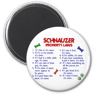 SCHNAUZER Property Laws 2 2 Inch Round Magnet
