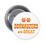 Schnauzers are Great Pinback Buttons
