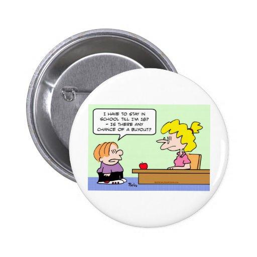 school 18 years chance buyout pinback button
