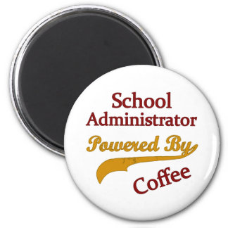 School Administrator Powered By Coffee 2 Inch Round Magnet