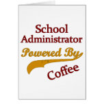 School Administrator Powered By Coffee Greeting Card