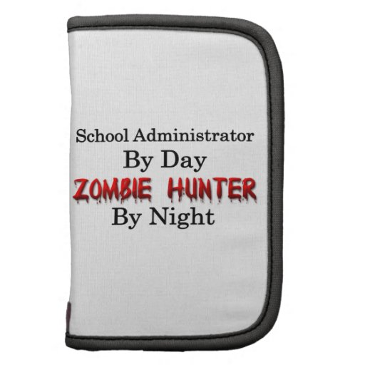 School Administrator/Zombie Hunter Organizer