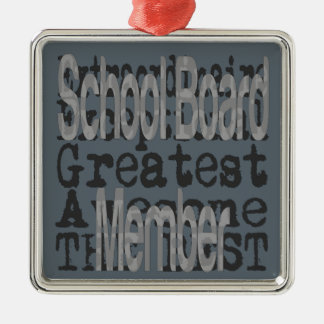 School Board Member Extraordinaire Metal Ornament