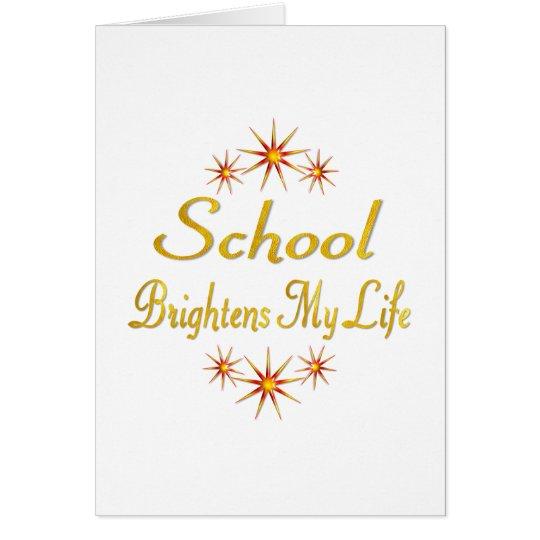 School Brightens My Life Card