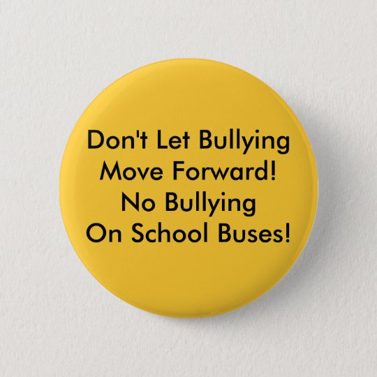 School Bus Bullying - Bullying On The Move! Pinback Button