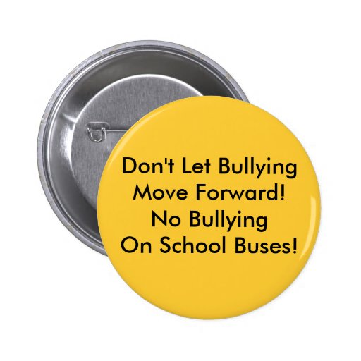 School Bus Bullying - Bullying On The Move! Pins