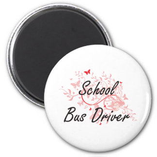 School Bus Driver Artistic Job Design with Butterf 2 Inch Round Magnet