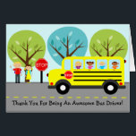 """School Bus Driver Thank You Card<br><div class=""""desc"""">A cute scene of a school bus pulling up to a stop to pick up kids. The background is a street lined with blue and green trees. The front says Thank You for being an awesome bus driver. The inside says Thank you for driving me to school each day and...</div>"""