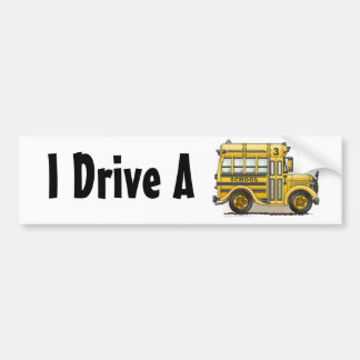 """School Bus, I Drive A…Bumper Sticker"" Bumper Sticker"