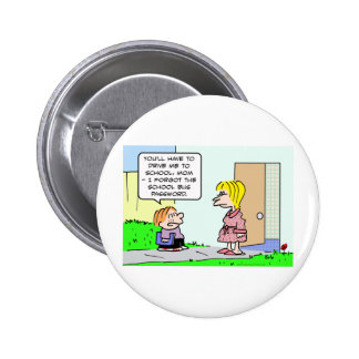 school bus password forgot school pinback button