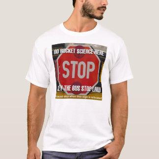 School Bus Stop Law T-Shirt