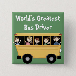 School Bus ~ World's Greatest Bus Driver Button